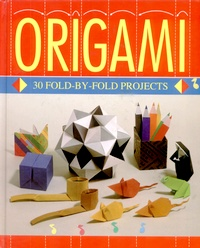 Origami - 30 fold-by-fold projects book cover
