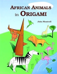 Cover of African Animals in Origami by John Montroll
