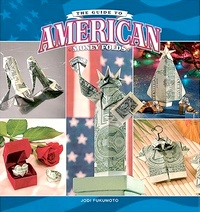 Cover of The Guide to American Money Folds by Jodi Fukumoto