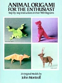 Cover of Animal Origami For The Enthusiast by John Montroll