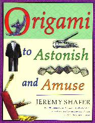 Cover of Origami to Astonish and Amuse by Jeremy Shafer