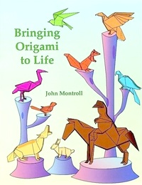 Cover of Bringing Origami to Life by John Montroll