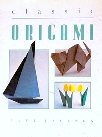 Cover of Classic Origami by Paul Jackson
