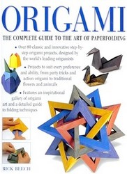 Cover of Origami - The Complete Guide to the Art of Paperfolding by Rick Beech