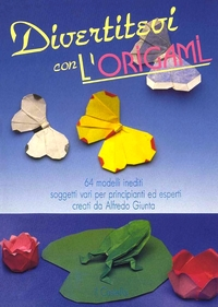 Cover of Divertitevi con L'Origami (Enjoy Origami) by Alfredo Giunta