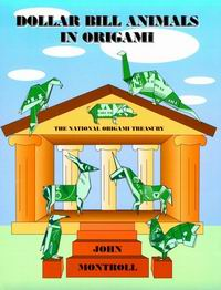 Cover of Dollar Bill Animals in Origami by John Montroll