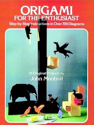 Cover of Origami for the Enthusiast by John Montroll