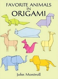 Cover of Favorite Animals In Origami by John Montroll