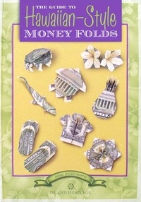 Cover of The Guide to Hawaiian-Style Money Folds by Jodi Fukumoto