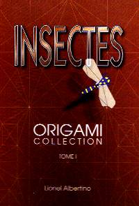 Cover of Insectes Origami Collection Tome I by Lionel Albertino