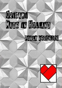 Cover of Origami Made in Holland by Paula Versnick