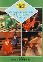 Cover of Origami Monsters and Mythical Beings by Jay Ansill