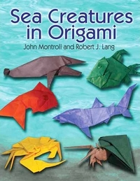Cover of Sea Creatures in Origami by John Montroll and Robert J. Lang