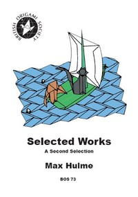 Cover of Selected Works - A Second Selection by Max Hulme