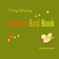 Cover of TinyShiny Origami Bird Book by Akiko Ishikawa