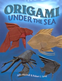 Cover of Origami Under the Sea by John Montroll and Robert J. Lang