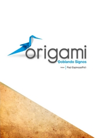 Cover of Origami Folding Signs by Paul Espinoza
