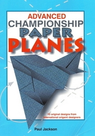 Cover of Advanced Championship Paper Planes by Paul Jackson