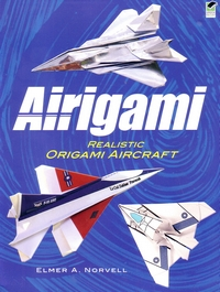 Airigami Realistic Origami Aircraft Dover Origami