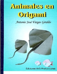 Cover of Animales en Origami by Antonio Jose Vargas Giraldo