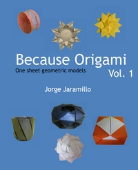 Cover of Because Origami Vol. 1 by Jorge E. Jaramillo