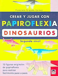 Cover of Create and Play with Origami Dinosaurs 2 by Fernando Gilgado Gomez