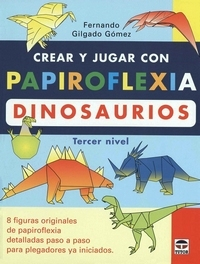 Cover of Create and Play with Origami Dinosaurs 3 by Fernando Gilgado Gomez