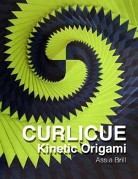 Cover of Curlicue: Kinetic Origami by Assia Brill