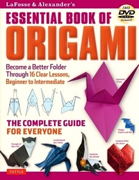 Cover of LaFosse and Alexander's Essential Book of Origami by Michael G. LaFosse and Richard L. Alexander
