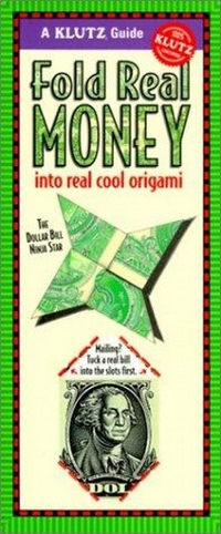 Cover of Fold Real Money into Real Cool Origami (Klutz Guides)