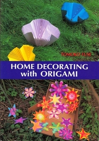 Cover of Home Decorating with Origami by Tomoko Fuse