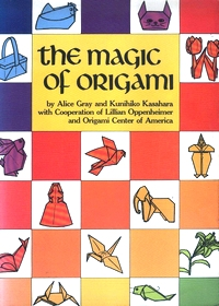 Cover of The Magic of Origami by Alice Gray and Kunihiko Kasahara