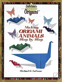 Cover of Making Origami Animals Step by Step by Michael G. LaFosse