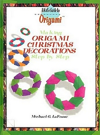Cover of Making Origami Christmas Decorations Step by Step by Michael G. LaFosse