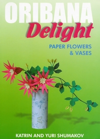 Cover of Oribana Delight by Katrin and Yuri Shumakov