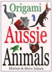 Cover of Origami Aussie Animals by Marion and Steve Isham