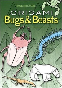 Cover of Origami Bugs and Beasts by Manuel Sirgo