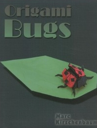Cover of Origami Bugs by Marc Kirschenbaum