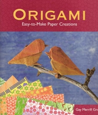 Cover of Origami - Easy-to-Make Paper Creations by Gay Merrill Gross