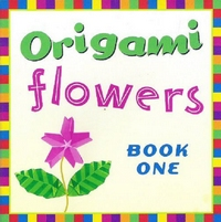 Cover of Origami Flowers - Book One by Michael G. LaFosse