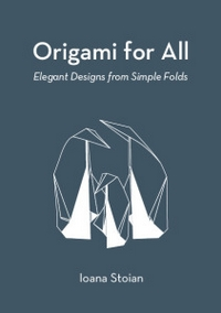 Cover of Origami for All by Ioana Stoian