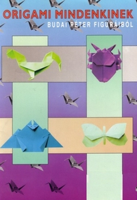 Cover of Origami for Everyone by Peter Budai