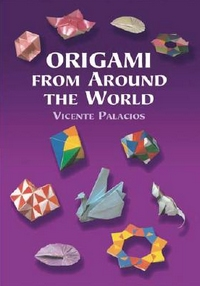 Cover of Origami from Around the World by Vicente Palacios