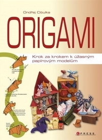 Cover of Origami: Step by Step to Amazing Paper Models by Ondrej E. Cibulka