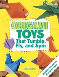 Cover of Origami Toys That Tumble, Fly and Spin by Paul Jackson