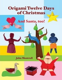 Cover of Origami Twelve Days of Christmas: And Santa, too! by John Montroll