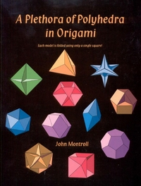 Cover of A Plethora of Polyhedra in Origami by John Montroll