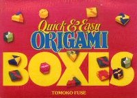 Cover of Quick and Easy Origami Boxes by Tomoko Fuse