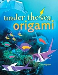 Cover of Under the Sea Origami by Duy Nguyen