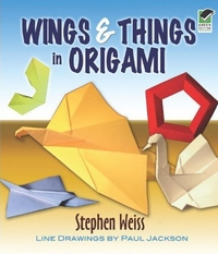 Cover of Wings and things in Origami by Stephen Weiss